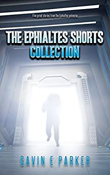 The Ephialtes Shorts Collection by [Parker, Gavin E]