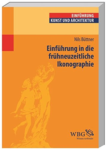 Einführung in die frühneuzeitliche Ikonographie (Studium kompakt) Taschenbuch – 1. September 2014 Nils Büttner 3534248325 für die Hochschulausbildung Frühe Neuzeit