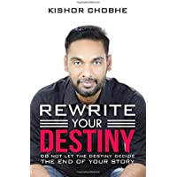 Rewrite Your Destiny: Do Not Let the Destiny Decide The End of Your Story