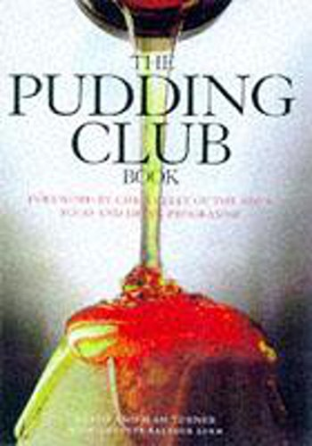 The Pudding Club Book: 100 Luscious Recipes from the Pudding Club
