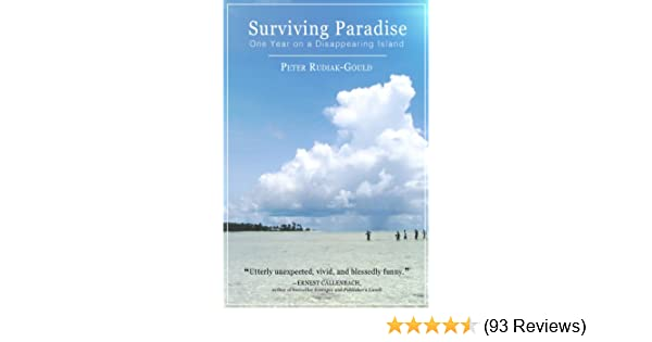 Surviving Paradise One Year On A Disappearing Island