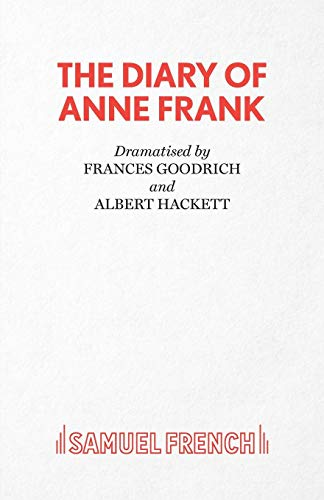 The Diary of Anne Frank (Acting Edition) (Diary Of Anne Frank By Frances Goodrich)