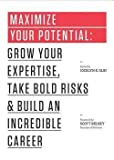 img - for Maximize Your Potential : Grow Your Expertise, Take Bold Risks & Build an Incredible Career (Paperback)--by Jocelyn K. Glei [2013 Edition] book / textbook / text book