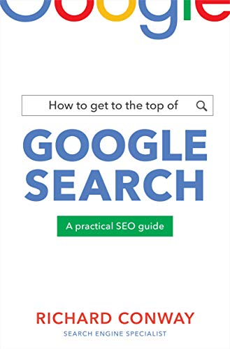 How to Get to the Top of Google Search: A Practical SEO Guide