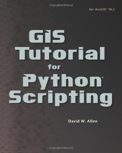 Book cover of GIS Tutorial for Python Scripting by David W. Allen