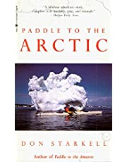 Paddle to the Arctic: The Incredible Story of a Kayak Quest Across the Roof of the World