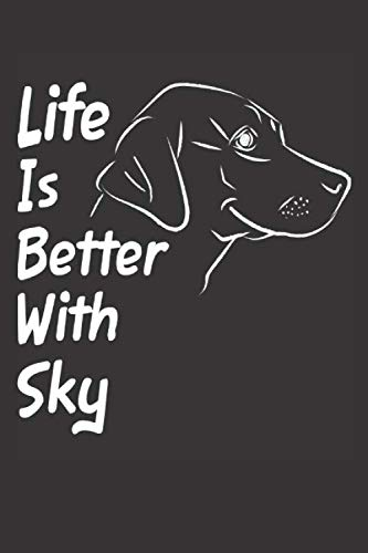 Life Is Better With Sky: Blank Dotted Female Dog Name Personalized & Customized Labrador Notebook Journal for Women, Men & Kids. Chocolate, Yellow & ... & Christmas Gift for Dog ()