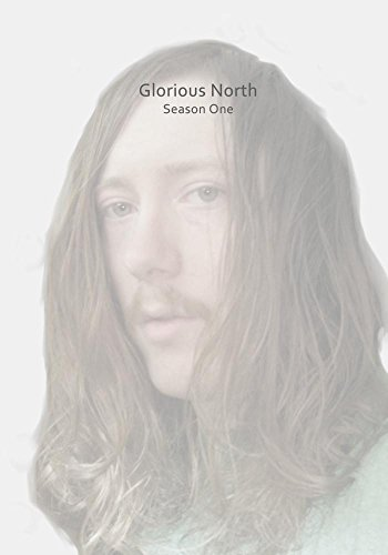 Cover of 'Glorious North Season One'