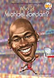 img - for Who Is Michael Jordan? (Who Was?) book / textbook / text book
