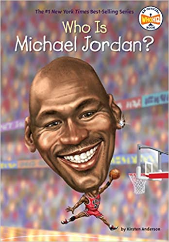c14567ee2f2e20 Who Is Michael Jordan  (Who Was )  Kirsten Anderson