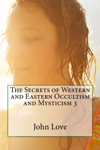 Download The Secrets of Western and Eastern Occultism and Mysticism 3 pdf