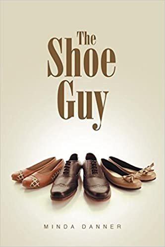 dd3f320082de0 The Shoe Guy: Minda Danner: 9781641401388: Amazon.com: Books