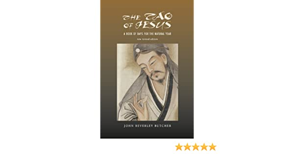 The tao of jesus kindle edition by john beverley butcher the tao of jesus kindle edition by john beverley butcher religion spirituality kindle ebooks amazon fandeluxe Image collections