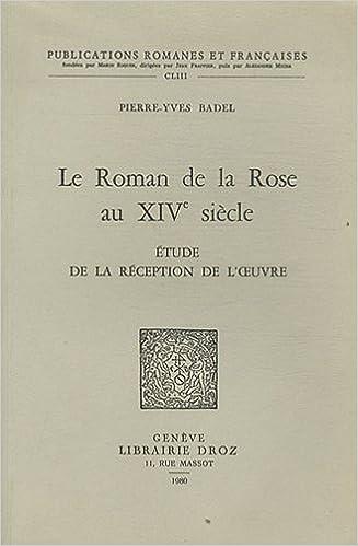 Lire en ligne Le Roman de la Rose au Xive Siecle : Etude de la Réception de l'Oeuvre pdf, epub