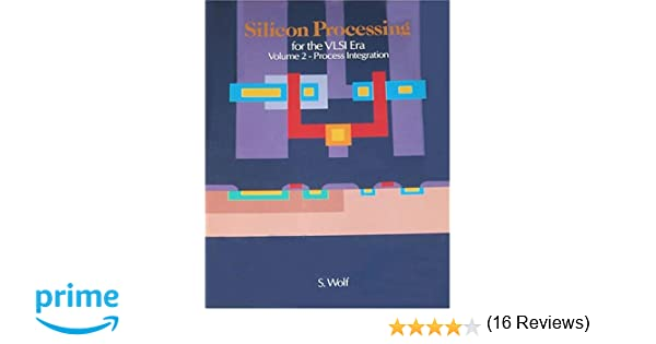 002 silicon processing for the vlsi era vol 2 process 002 silicon processing for the vlsi era vol 2 process integration stanley wolf richard n tauber 9780961672140 amazon books fandeluxe Images
