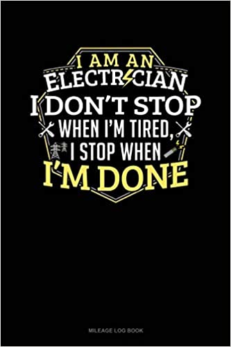 Amazon com: I Am An Electrician I Dont Stop When I'm Tired I