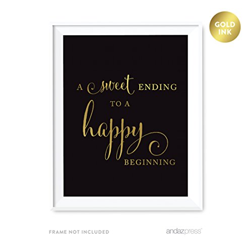 Andaz Press Wedding Party Signs, Black and Metallic Gold Ink, 8.5x11-inch, A Sweet Ending to a Happy Beginning Dessert Table Sign, -