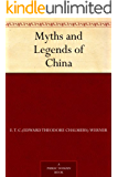 Myths and Legends of China (English Edition)