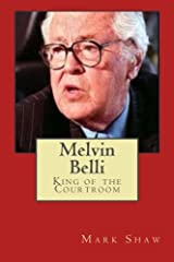 Melvin Belli: King of the Courtroom Paperback