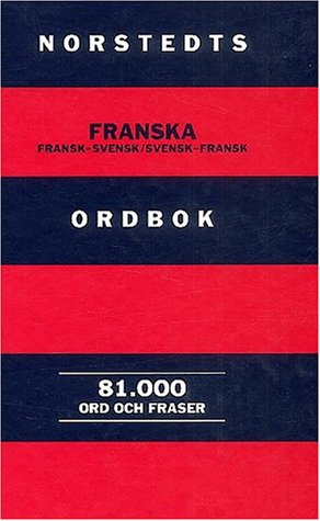 Franska : Fransk-Svensk / Svensk-Fransk Franska : Fransk-Svensk / Svensk-Fransk