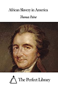 thomas paine slavery essay View and download thomas paine essays examples also discover topics, titles, outlines, thesis statements, and conclusions for your thomas paine essay.