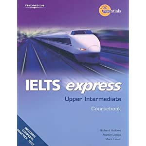 IELTS Express 1 Intermediate Coursebook (Exam Essentials) (Bk. 1) Richard Hallows, Martin Lisboa and Mark Unwin