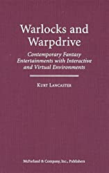 Warlocks and Warpdrive: Contemporary Fantasy Entertainments with Interactive and Virtual Environments