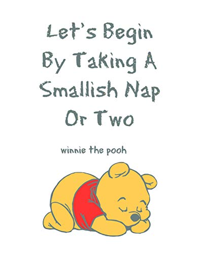 Wall Decal: Lets Begin by Taking A Smallish Nap Or Two Winnie The Pooh Quote Baby Nursery Room Kid Childrens Girl Boy Picture Art Mural Custom Wall Decal Vinyl Sticker 20 Inches X 20 Inches ()
