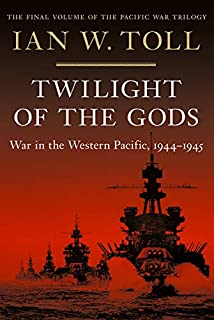Book Cover: Twilight of the Gods: War in the Western Pacific, 1944-1945