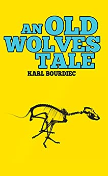An Old Wolves Tale (Booker Shield Book 2) by [Bourdiec, Karl]