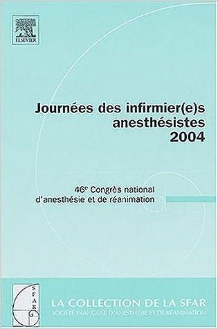 En ligne Journées des infirmier(e)s anesthésistes 2004 : 46e Congrès national d'anesthésie et de réanimation pdf, epub ebook