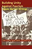 img - for Building Unity Against Fascism: Classic Marxist Writings book / textbook / text book