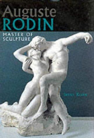 Auguste Rodin:  Master of Sculpture
