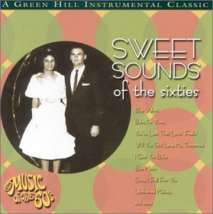 Sweet Sounds of the Sixties: A Green Hill Instrumental Classic
