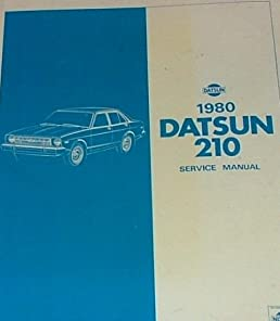 1980 datsun 210 service manual model b310 series nissan amazon rh amazon com Datsun 510 datsun 210 manual transmission
