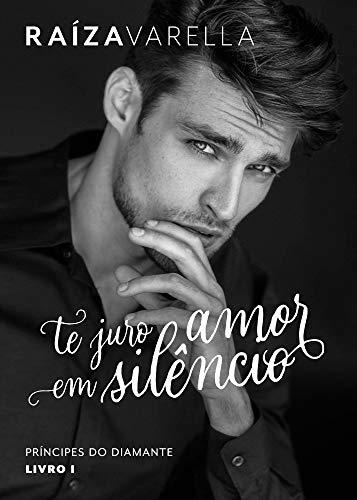 Te juro amor em silêncio (Príncipes do Diamante Livro 1)
