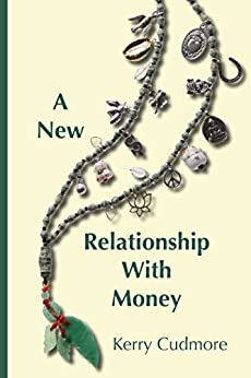 A New Relationship With Money by [Cudmore, Kerry]