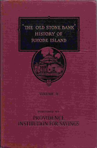 The Old Stone Bank  History of Rhode Island - Volume II (Two) ()