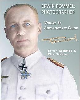 amazon erwin rommel photographer vol 3 adventures in color