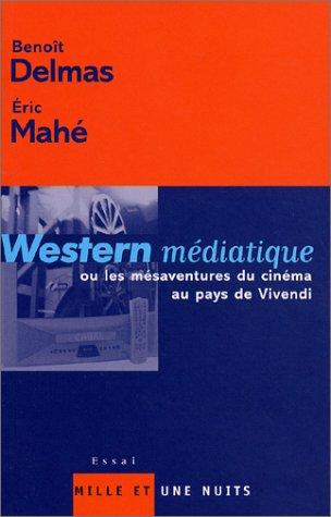 Western médiatique ou les mésaventures du cinéma au pays de Vivendi