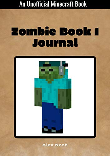 Zombie Book 1 Journal (An Unofficial Minecraft Book)