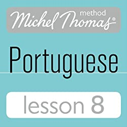 Michel Thomas Beginner Portuguese: Lesson 8