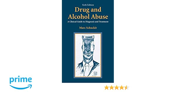 Drug and alcohol abuse a clinical guide to diagnosis and drug and alcohol abuse a clinical guide to diagnosis and treatment 9780387257327 medicine health science books amazon fandeluxe Gallery