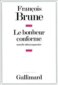 Le bonheur conforme par François Brune (II)