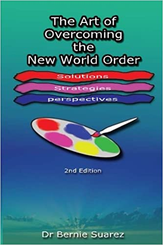 The art of overcoming the new world order dr bernie suarez the art of overcoming the new world order dr bernie suarez 9781523458288 amazon books fandeluxe Image collections