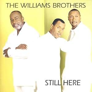Still Here Lyrics by The Williams Brothers - Lyrics On Demand