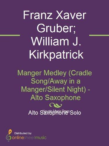 (Manger Medley (Cradle Song/Away in a Manger/Silent Night) - Alto Saxophone)
