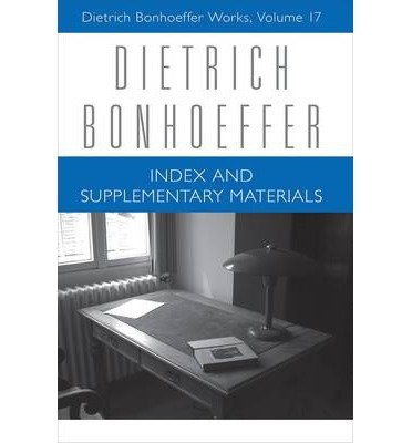 Download Dietrich Bonhoeffer Works Volume 17 Indexes and Supplementary Materials (Hardback) - Common pdf