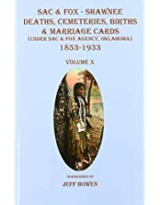 Sac & Fox - Shawnee Deaths, Cemeteries, Births, and Marriage Cards (Under Sac & Fox Agency, Oklahoma) 1853-1933, Volume X