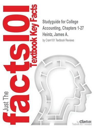 Download Studyguide for College Accounting, Chapters 1-27 by Heintz, James A., ISBN 9781305610071 ebook